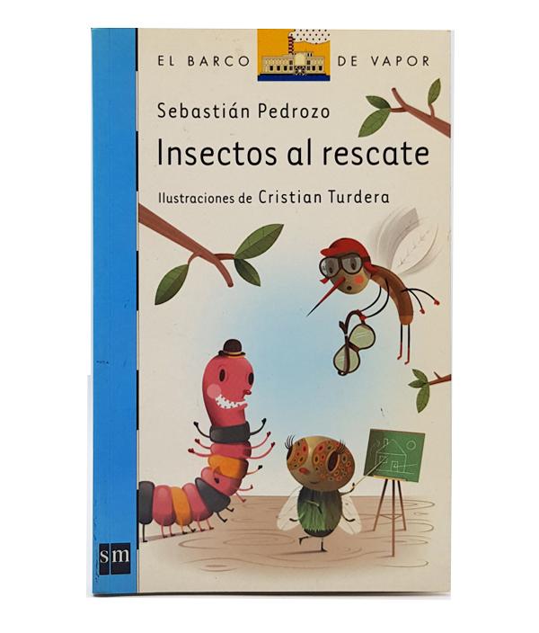 Insectos al rescate / Sebastián Pedrozo - Cristian Turdera