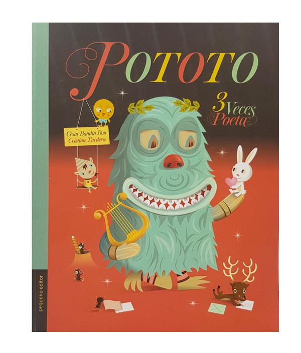 Pototo, 3 veces poeta / César Bandin Ron – Cristian Turdera
